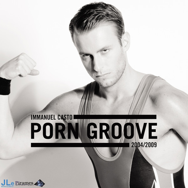Porn Groove 2004 - 2009